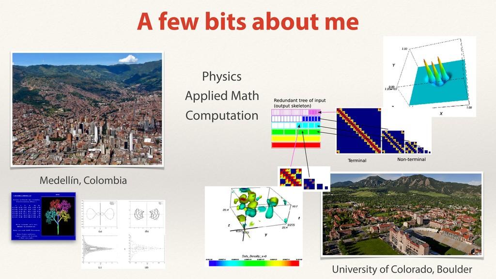 A few bits about me Medellín, Colombia Universi...
