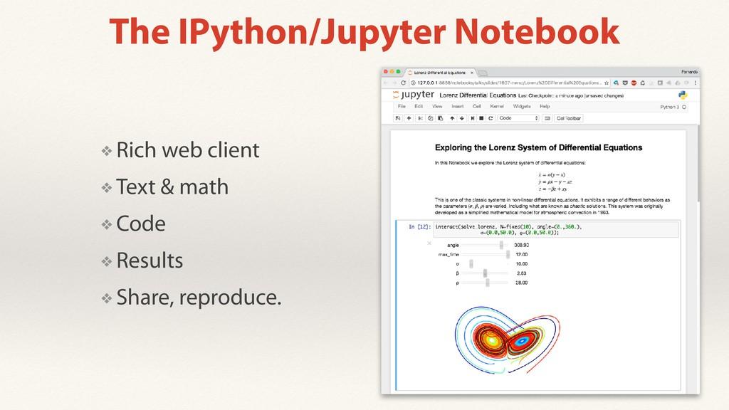 The IPython/Jupyter Notebook ❖ Rich web client ...