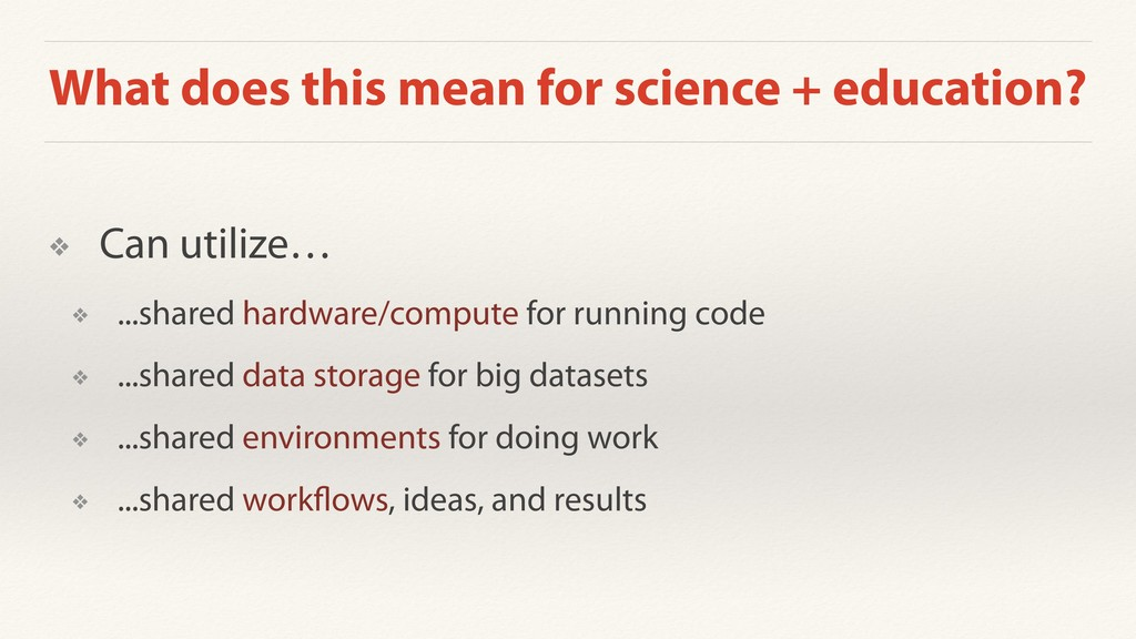 What does this mean for science + education? ❖ ...