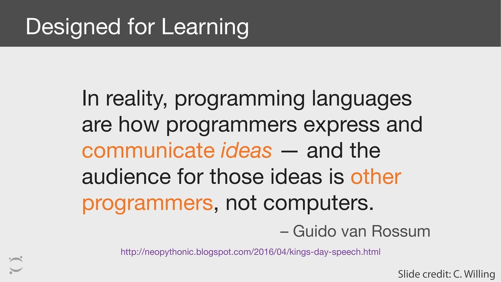 Designed for Learning In reality, programming l...