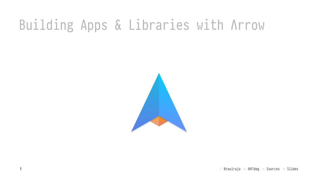 Building Apps & Libraries with Λrrow / @raulraj...