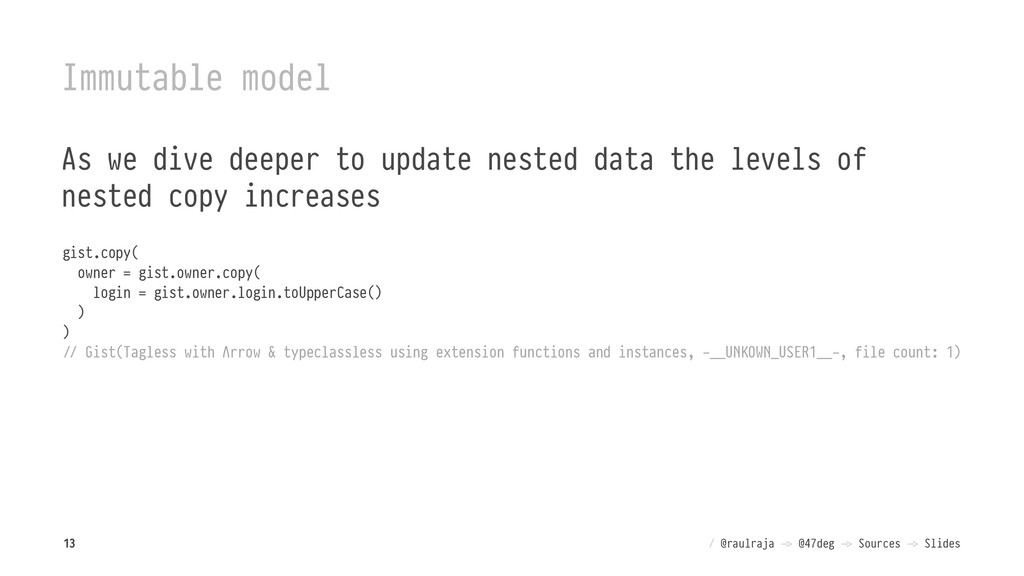 Immutable model As we dive deeper to update nes...
