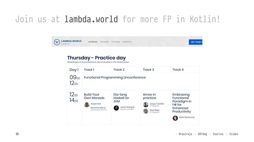Join us at lambda.world for more FP in Kotlin! ...