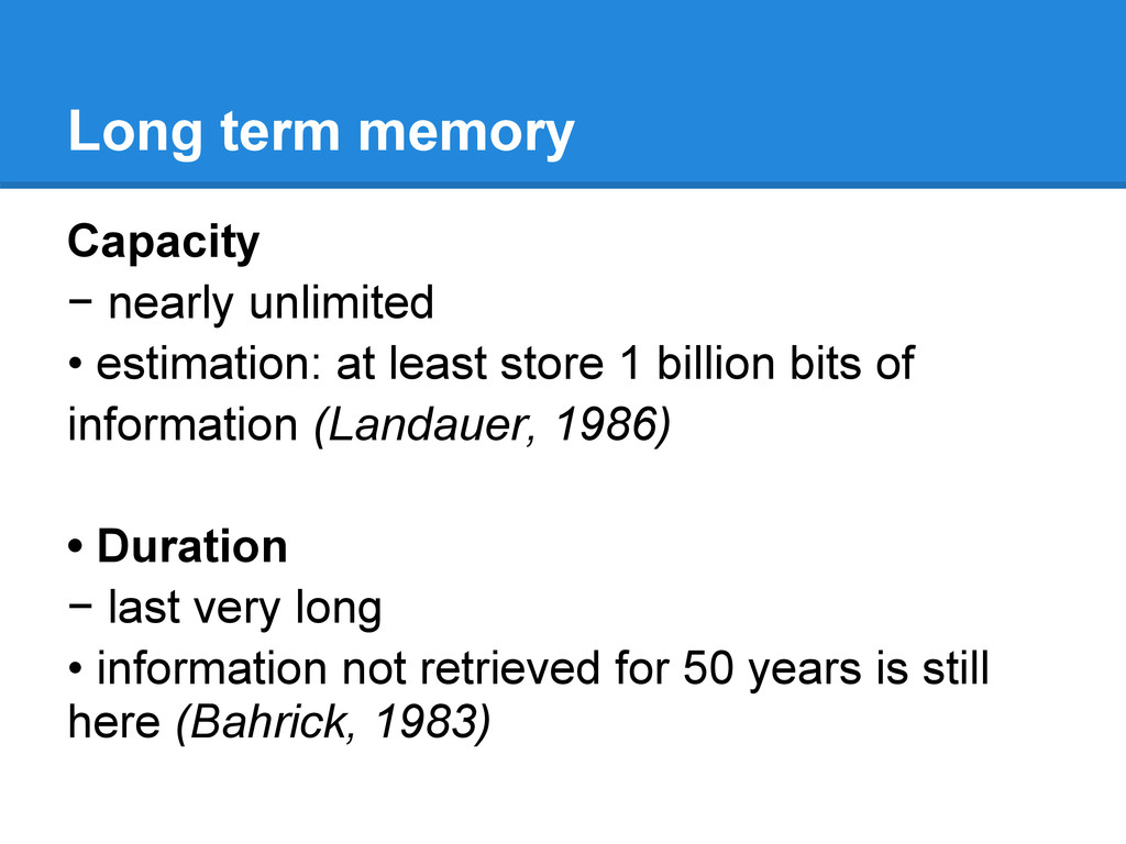 Long term memory Capacity − nearly unlimited • ...