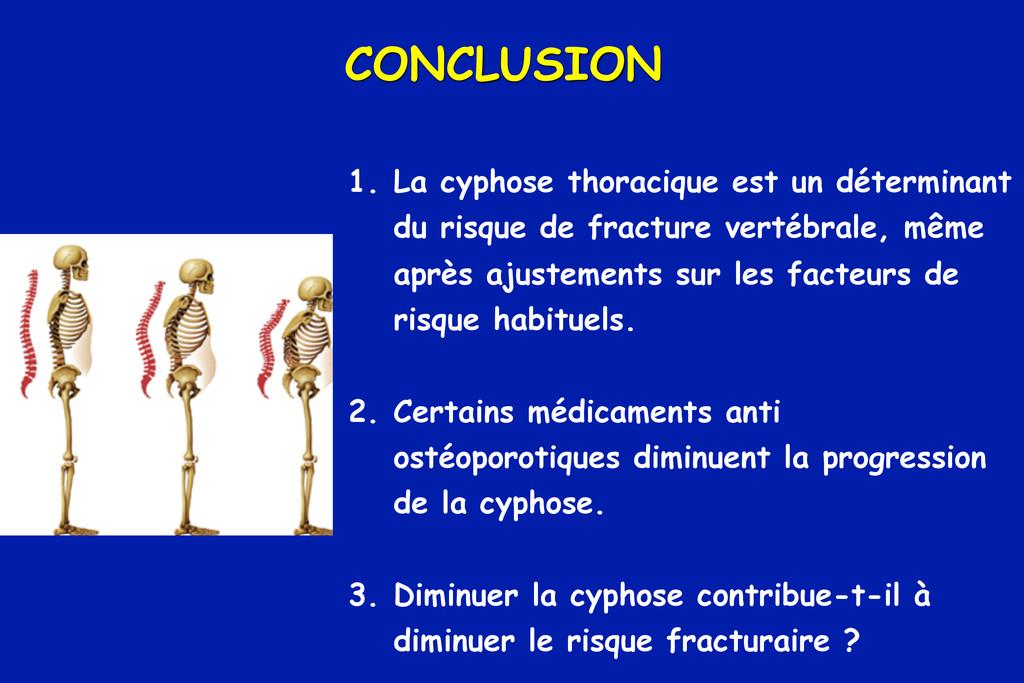 CONCLUSION 1. La cyphose thoracique est un déte...