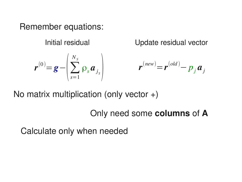 No matrix multiplication (only vector +) Rememb...