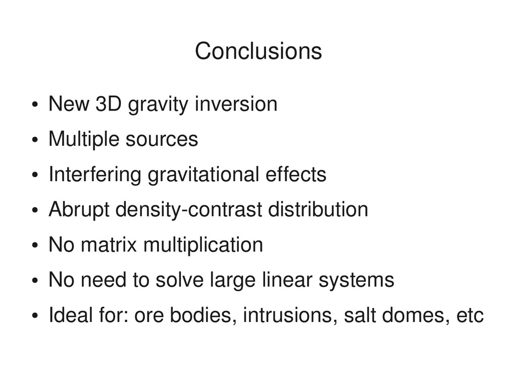 ● New 3D gravity inversion ● Multiple sources ●...