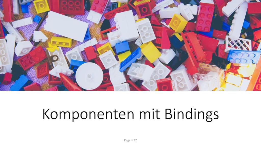 Komponenten mit Bindings Page ▪ 37