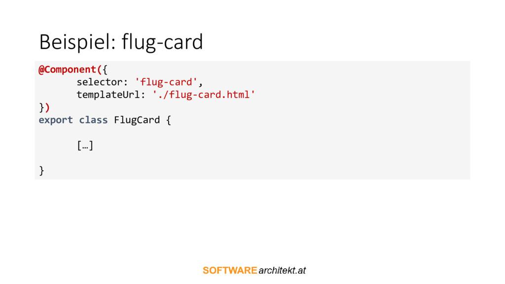 Beispiel: flug-card @Component({ selector: 'flu...