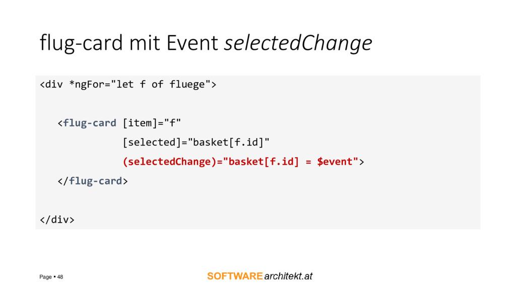 flug-card mit Event selectedChange Page ▪ 48 <d...