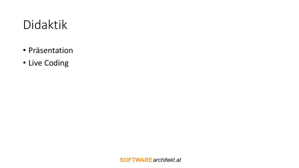 Didaktik • Präsentation • Live Coding
