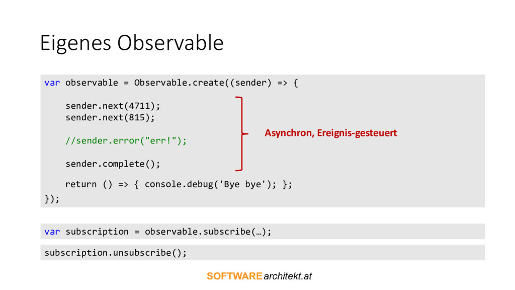 Eigenes Observable var observable = Observable....