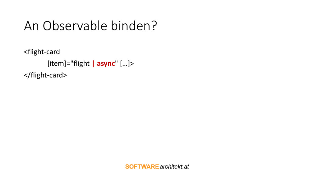 "An Observable binden? <flight-card [item]=""flig..."
