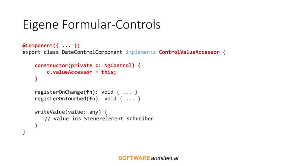 Eigene Formular-Controls @Component({ ... }) ex...