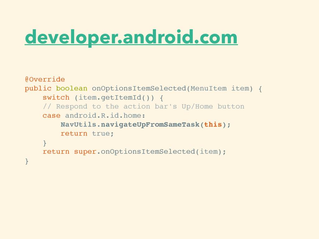 developer.android.com @Override public boolean ...