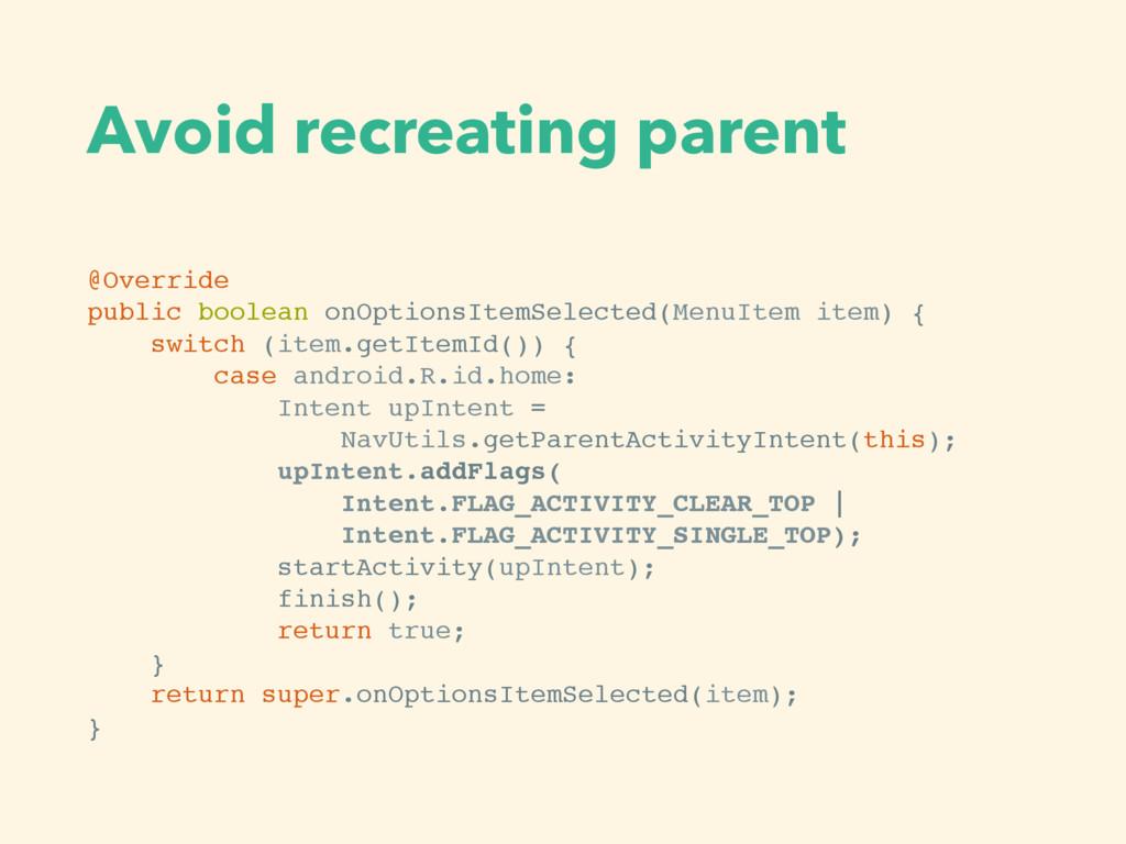 Avoid recreating parent @Override public boolea...