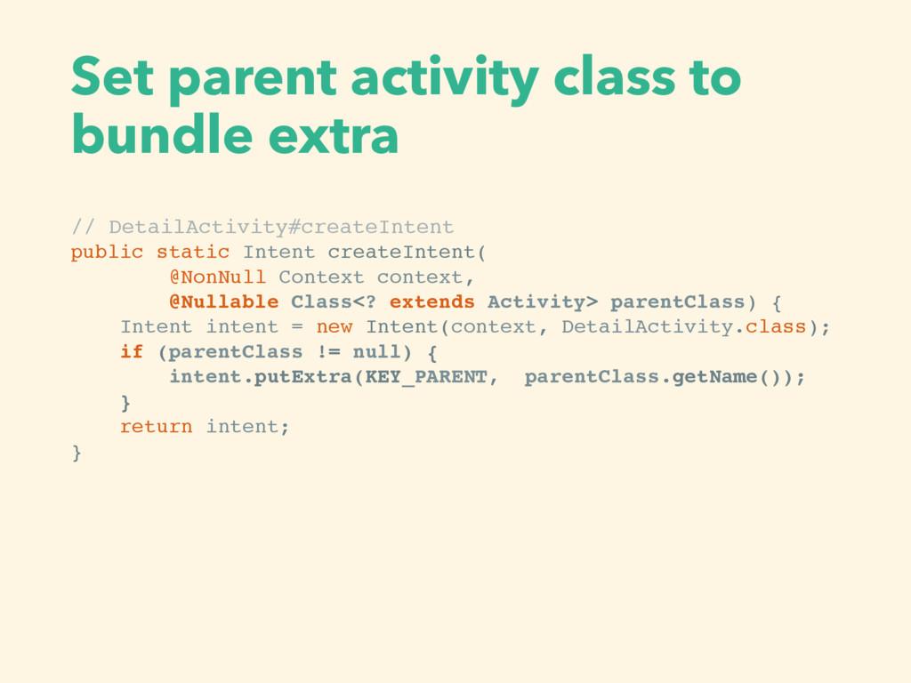 Set parent activity class to bundle extra // De...
