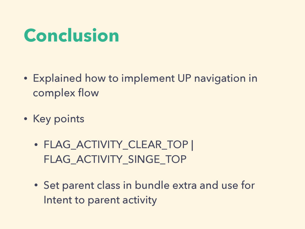 Conclusion • Explained how to implement UP navi...