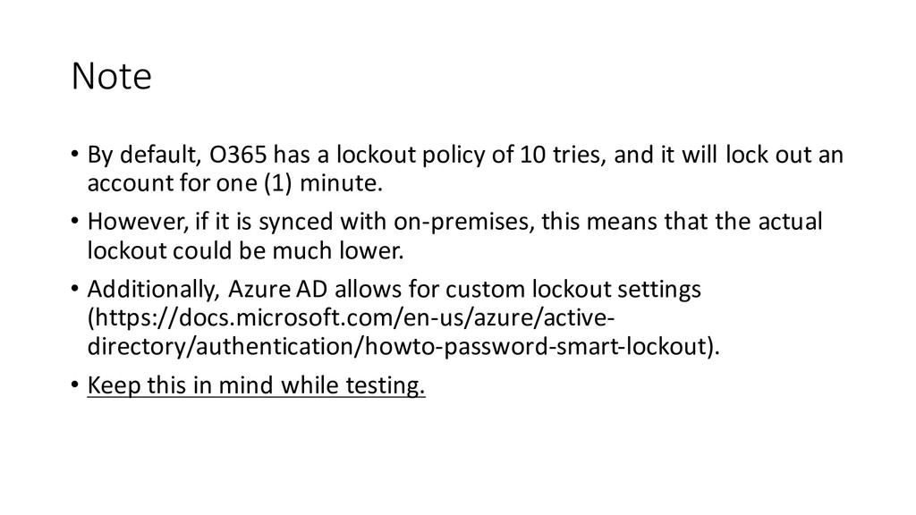 Note • By default, O365 has a lockout policy of...
