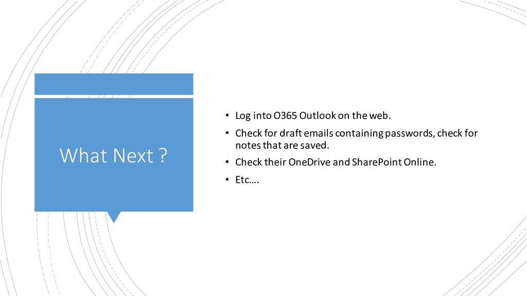What Next ? • Log into O365 Outlook on the web....
