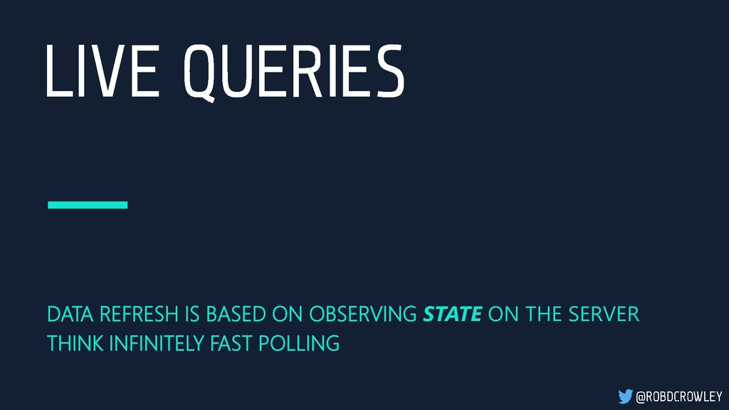 DATA REFRESH IS BASED ON OBSERVING STATE ON THE...