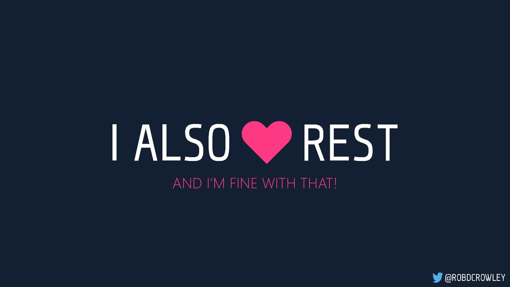 ♥ AND I'M FINE WITH THAT!