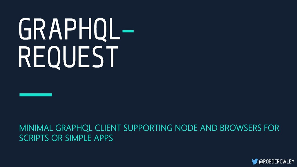 MINIMAL GRAPHQL CLIENT SUPPORTING NODE AND BROW...