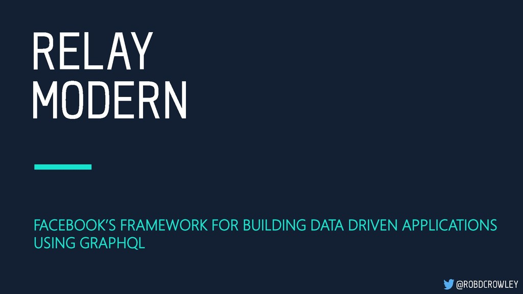 FACEBOOK'S FRAMEWORK FOR BUILDING DATA DRIVEN A...