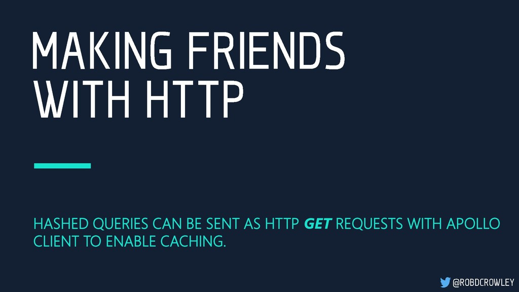 HASHED QUERIES CAN BE SENT AS HTTP GET REQUESTS...