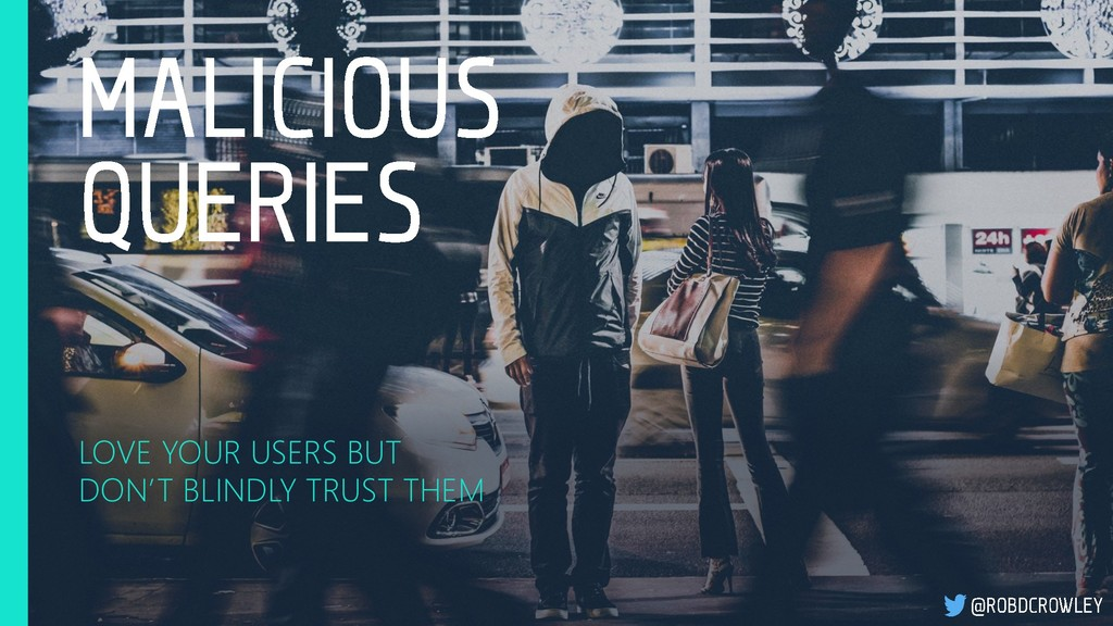 LOVE YOUR USERS BUT DON'T BLINDLY TRUST THEM