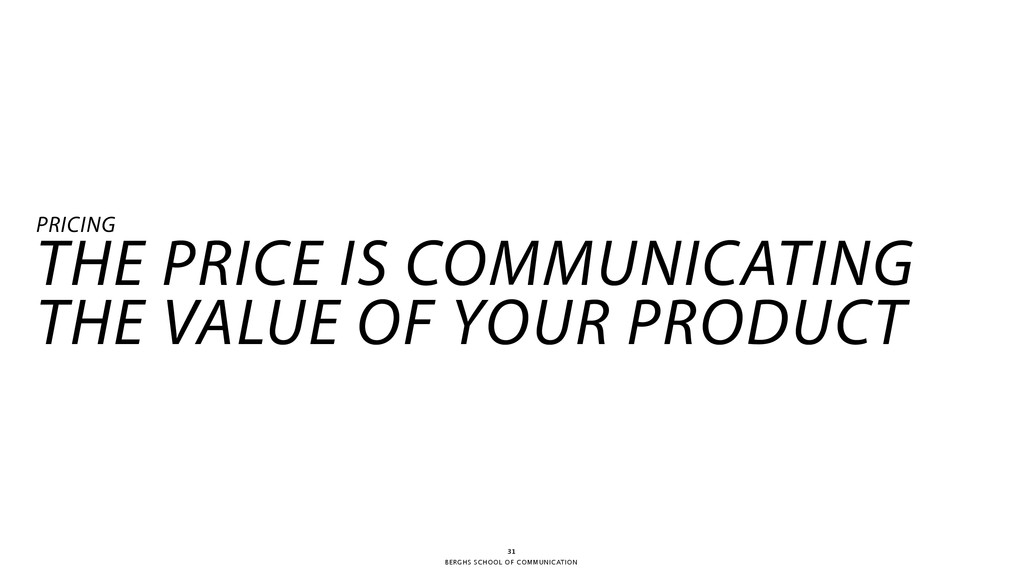 BERGHS SCHOOL OF COMMUNICATION 31 PRICING THE P...