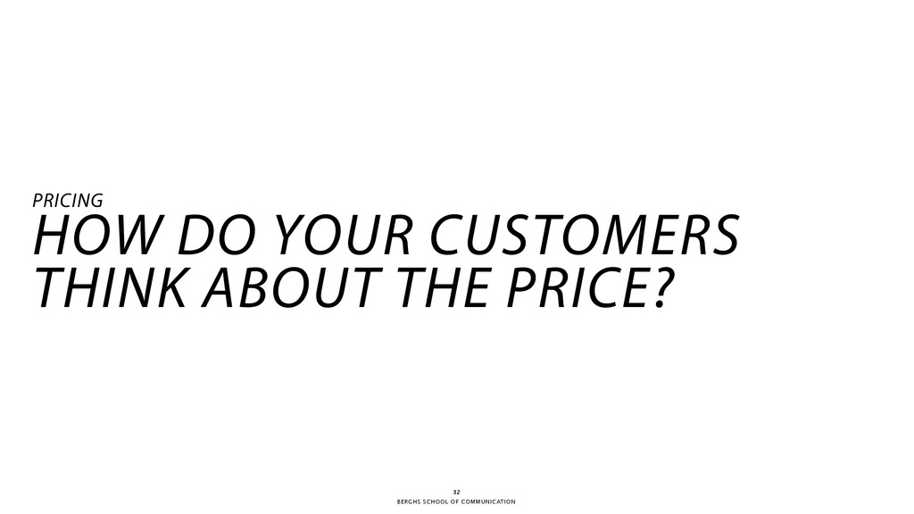 BERGHS SCHOOL OF COMMUNICATION 32 PRICING HOW D...