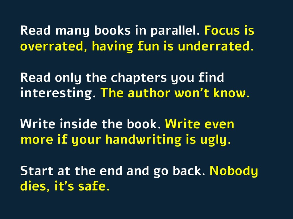 Read many books in parallel. Focus is overrated...