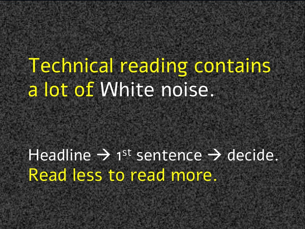 Technical reading contains a lot of White noise...