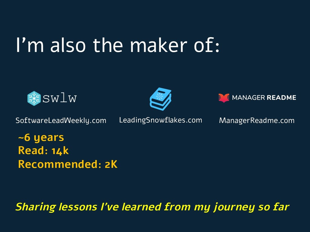 I'm also the maker of: SoftwareLeadWeekly.com L...