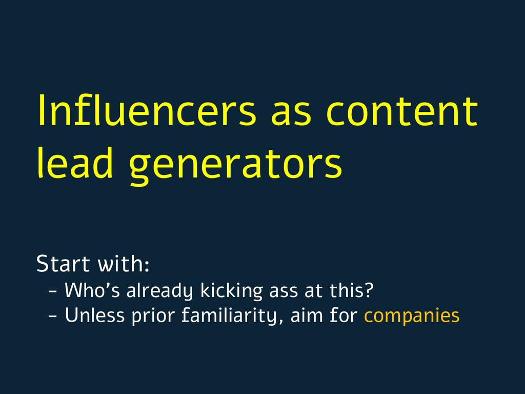 Influencers as content lead generators Start wi...