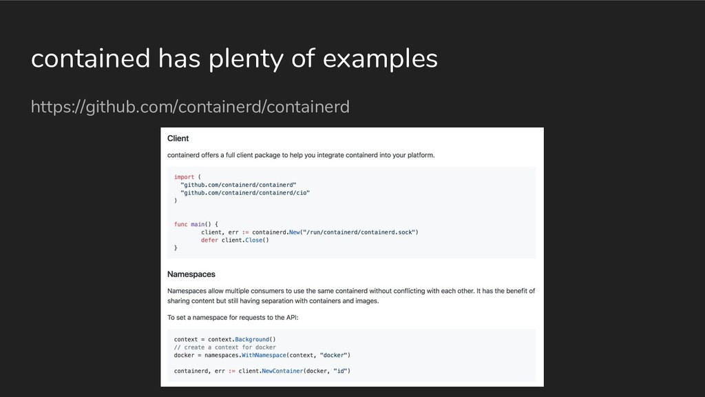 contained has plenty of examples https://github...