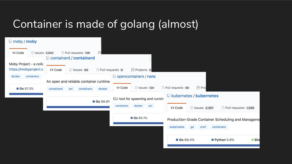 Container is made of golang (almost)