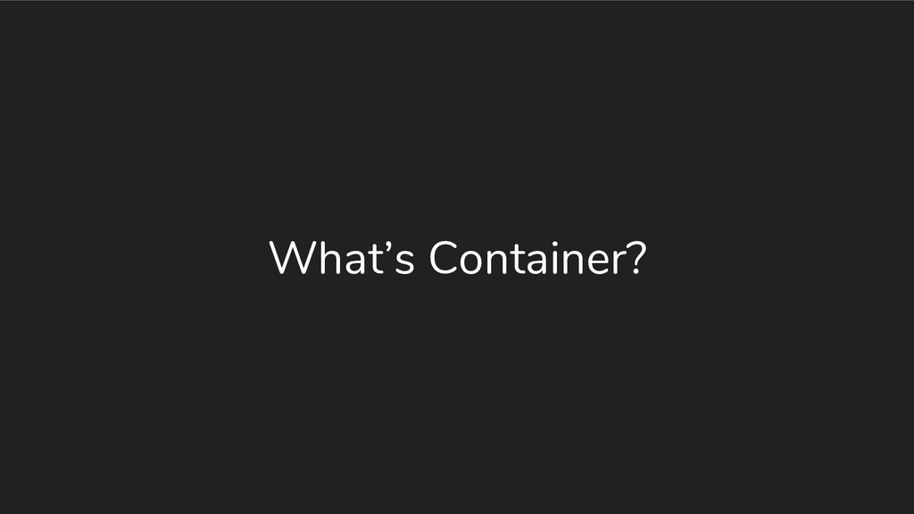 What's Container?