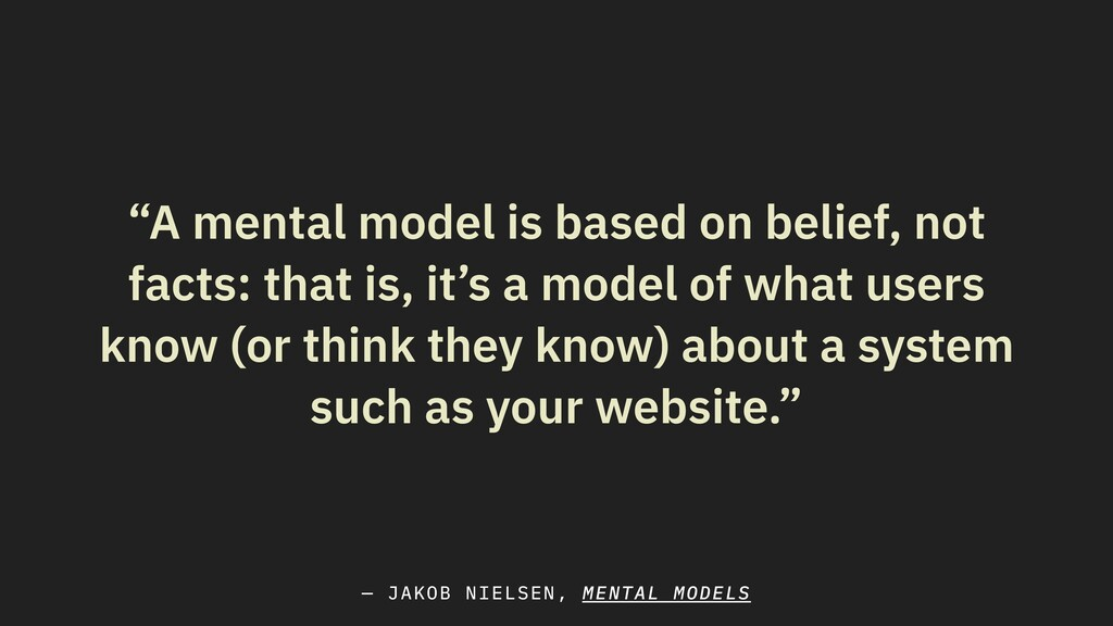 """A mental model is based on belief, not facts: ..."