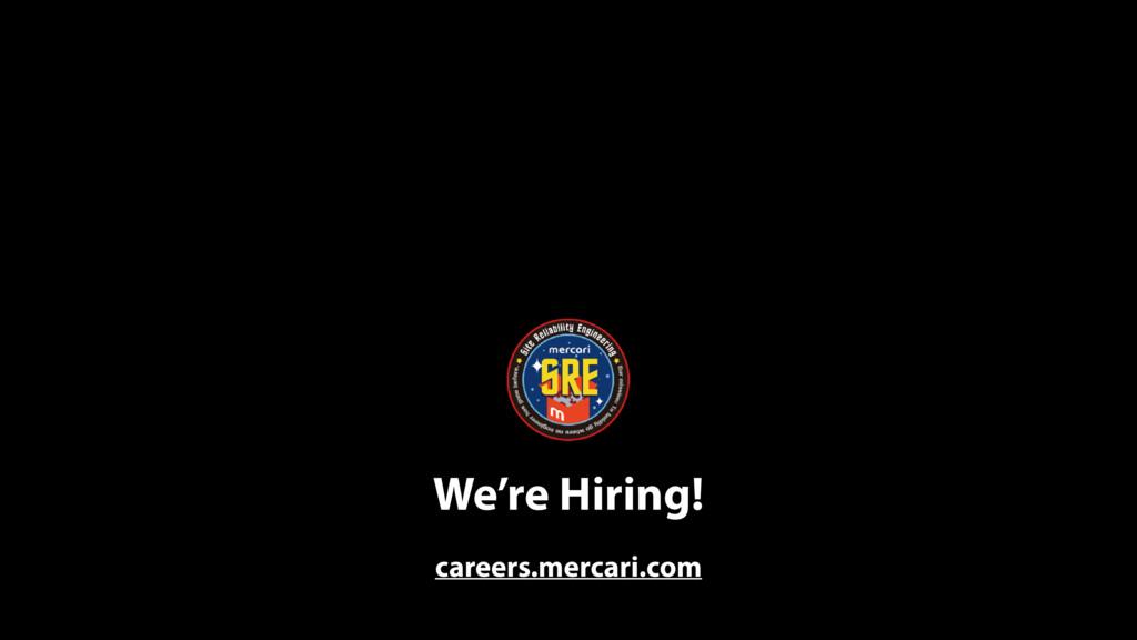 We're Hiring! careers.mercari.com
