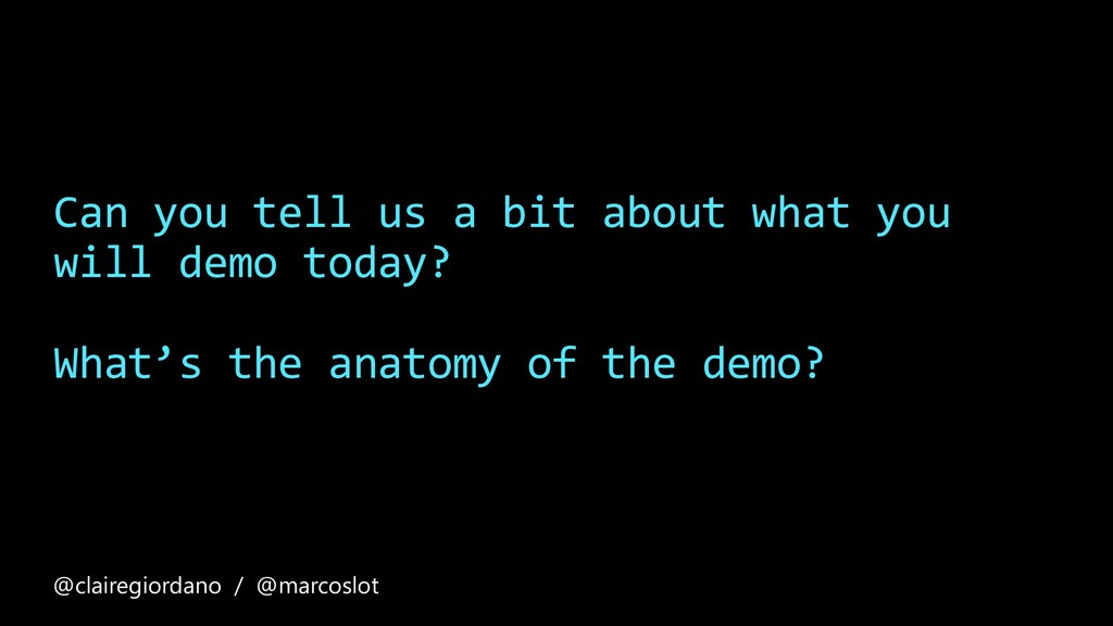Can you tell us a bit about what you will demo ...