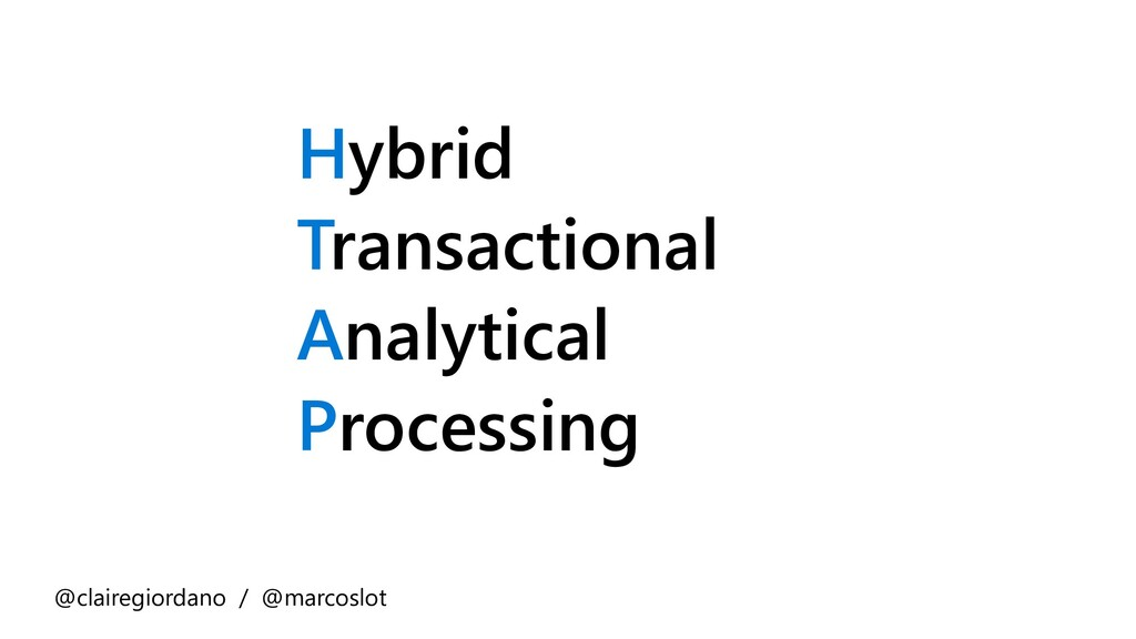 Hybrid Transactional Analytical Processing @cla...