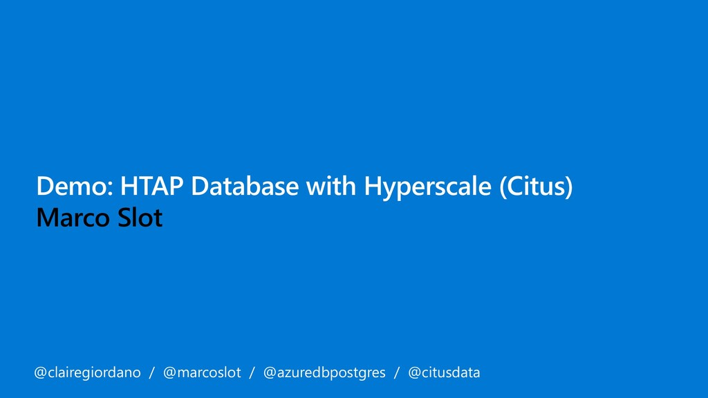 Demo: HTAP Database with Hyperscale (Citus) Mar...