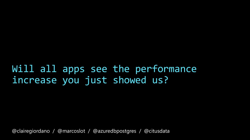 Will all apps see the performance increase you ...