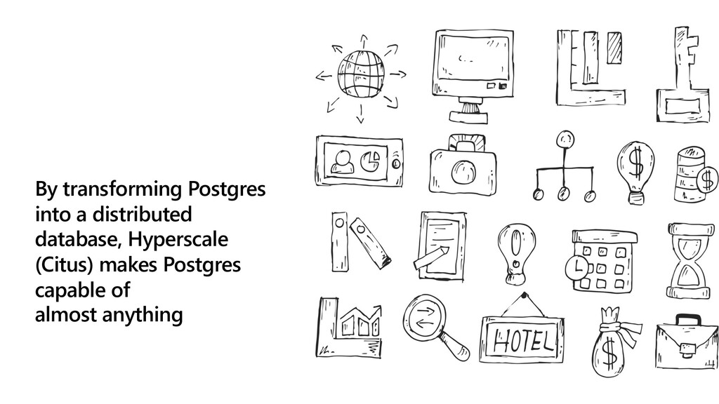 By transforming Postgres into a distributed dat...