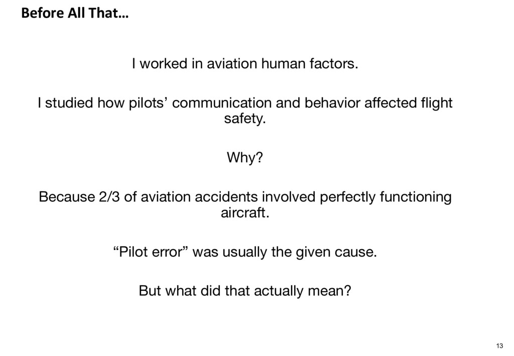 Before All That… I worked in aviation human fac...