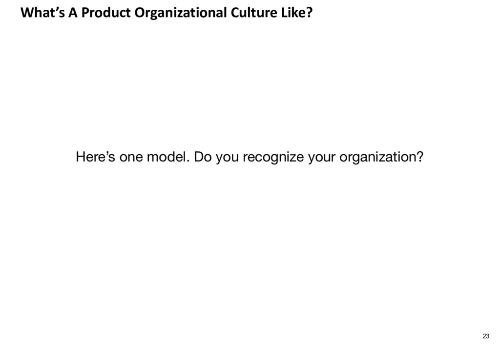 What's A Product Organizational Culture Like? H...