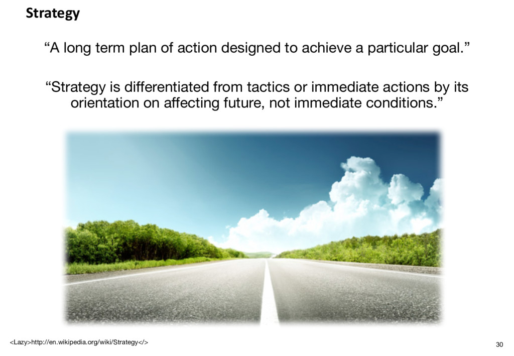 """Strategy """"A long term plan of action designed t..."""