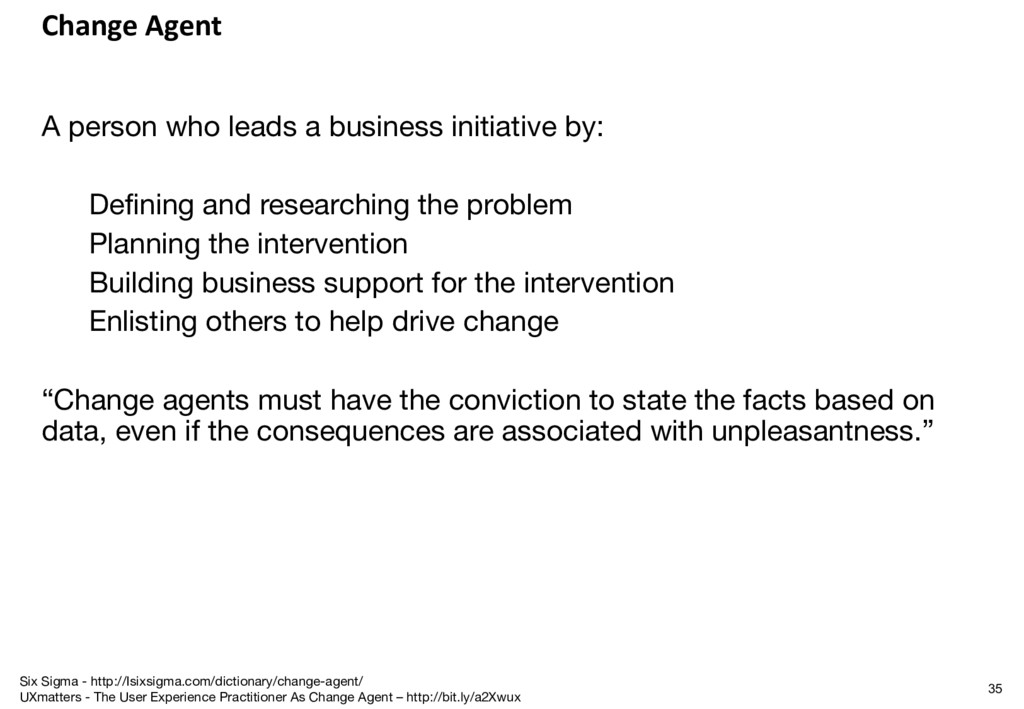 Change Agent A person who leads a business init...
